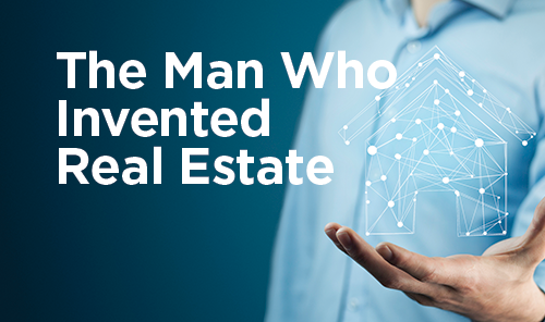 The Man Who Invented Real Estate
