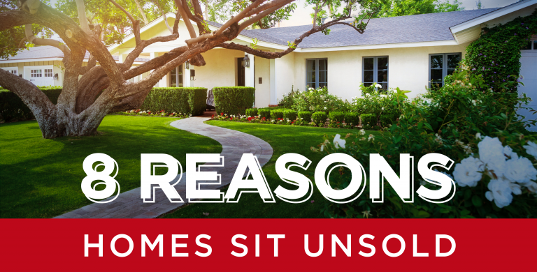 8 Reasons Homes Sit Unsold