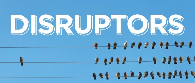 Disruptors make history