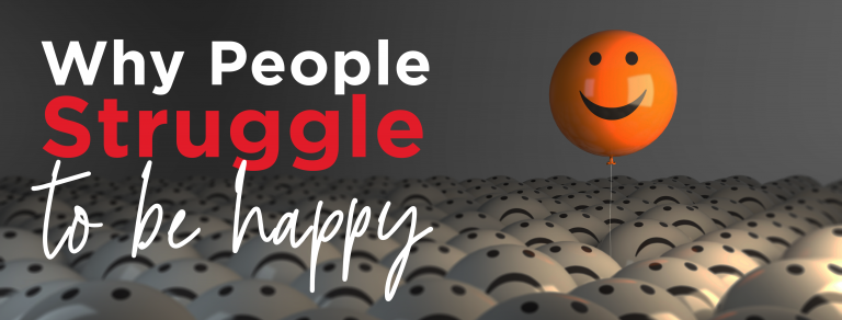 Why People Struggle to be Happy